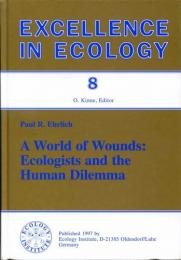 A World of Wounds: Ecologists and the Human Dilemma