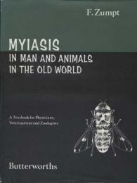 Myiasis in man and animals in the old world : A Textbook for Physicians, Veterinarians and Zoologists