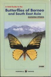 A Field Guide to the Butterflies of Borneo and South East Asia