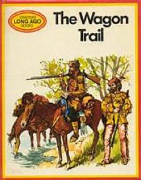 The Wagon Trail(STARTERS LONG AGO Book21)