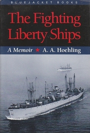 The Fighting Liberty Ships: A Memoir (Bluejacket Books) (英語) ペーパーバック   (戦いリバティー船:回想録)