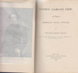 Matthew Calbraith Perry: a Typical American Naval Officer  (ペリー ・典型的なアメリカ海軍士官)