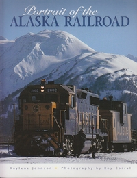 Portrait of the Alaska Railroad (アラスカ鉄道の肖像)