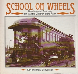 School on Wheels: Reaching and Teaching the Isolated Children of the North (英語) ペーパーバック 車輪の上の学校:北の孤立した子供たちに手を伸ばして教える
