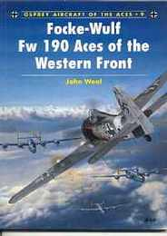 Focke-Wulf Fw190 Aces of the Western Front (Aircraft of the Aces, No 9)