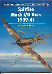 Spitfire Mk I/II Aces 1939-41 (Aircraft of the Aces, No 12)