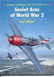 Soviet Aces of World War 2 (Aircraft of the Aces, No 15)
