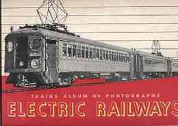 (trains album of railroad photographs 7)ELECTRIC RAILWAYS(電気鉄道)