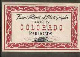 (trains album of railroad photographs 4)COLORADO RAILROADS(コロライド鉄道)
