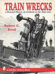 Train Wrecks: A Pictorial History of Accidents on the Main Line (列車転覆: 本線の事故の絵の履歴)