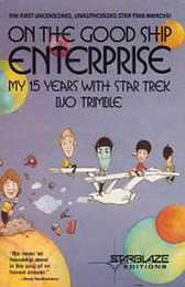 On the Good Ship Enterprise: My 15 Years With Star Trek (Starblaze Editions)