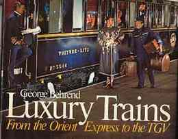 Luxury Trains: From the Orient to the Tgv (豪華な列車)