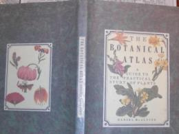 The Botanical Atlas : A Guide to the Practical Study of Plants
