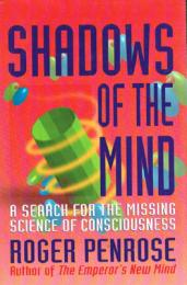 Shadows of the Mind: A Search for the Missing Science of Consciousness 心の影 意識をめぐる未知の科学を探る