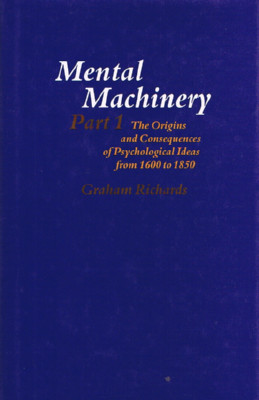 mental machinery the origins and consequences of psychological