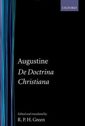 De Doctrina Christiana (Oxford Early Christian Texts)