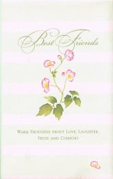 Best Friends Gift Book: Warm Thoughts About Love, Laughter, Trust and Comfort