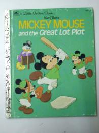 Mickey Mouse and the Great Lot Plot  A Little Golden Book