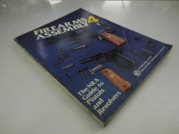 Firearms Assembly 4 The NRA Guide to Pistols and Revolvers
