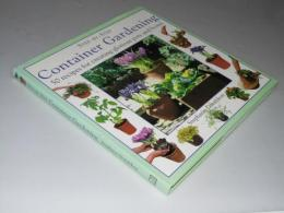 Container Gardening: 50 Recipes for Creating Glorious Pots and Boxes