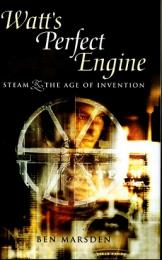 (洋書・英文) Watt's Perfect Engine Steam & the Age of Invention