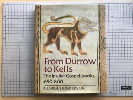 From Durrow to Kells - The Insular Gospel-books 650-800