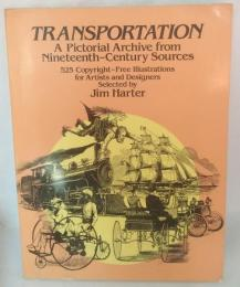 Transportation, a pictorial archive from nineteenth-century sources : 525 copyright-free illustrations for artists and designers