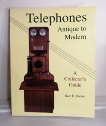 Telephones : antique to modern