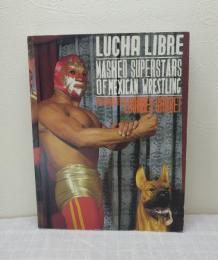 Lucha Libre: Masked Superstars Of Mexican Wrestling ルチャ・リブレ・マスクマン洋書