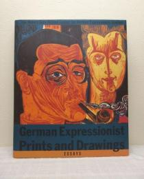 German expressionist prints and drawings : the Robert Gore Rifkind Center for German Expressionist Studies ドイツ表現主義