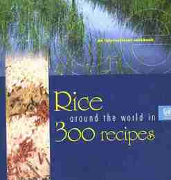 Rice Around the World in 300 Recipes: An International Cookbook 世界のお米レシピ洋書