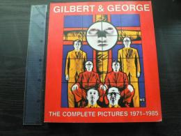 Gilbert & George, the complete pictures, 1971-1985