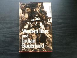 Western Tibet and the Indian borderland : the sacred country of Hindus and Buddhists, with an account of the government, religion, and customs of its peoples