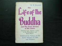 the Life of the Buddha and the early history of his order ; derived from Tibetan works in the Bkah-Hgyur and Bstan-Hgyur