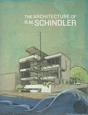 The Architecture of R・M・SCHINDLER シンドラー作品集