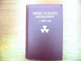 Davis-Soldier Missionary. (A Biography of Rev.Jerome D. Davis)