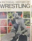 A Pictorial History of Wrestling