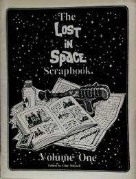 THE LOST IN SPACE SCRAPBOOK VOLUME ONE●宇宙家族ロビンソン