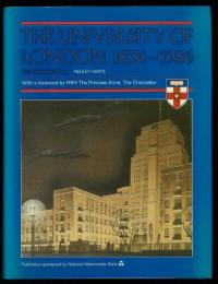 The University of London 1836-1986. An Illustrated History. With a Forewaord by HRH The Princess Anne、 The Chancellor.