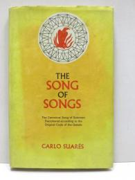 The Song of Songs. The Canonical Song of Solomon Deciphered according to the Original Code of the Qabala.