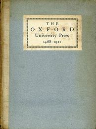 Some Account of the Oxford University Press 1468-1921