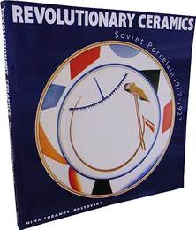 Revolutionary Ceramics: Soviet Porcelain 1917-1927