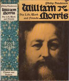 William Morris: His Life, Work and Friends