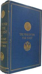The War in the Far East 1904-1905 by the Military Correspondent Of The Times