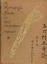 A Muramasa Blade A Story of Feudalism in Old Japan