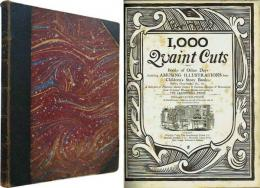 1,000 Quaint Cuts from Books of Other Days Including Amusing Illustrations from Children's Story Books, Fables, Chap-Books, &c., &c., A Selection of Pictorial Initial Letters & Curious Designs & Ornaments from Original Wooden Blocks Belonging to The Leadenhall Press.