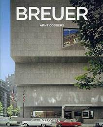 Marcel Breuer: 1902-1981: Form Giver of the Twentieth Century (Taschen Basic Architecture Series)