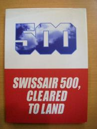SWISSAIR500 CLEARED TO LAND スイス航空就航40周年記念