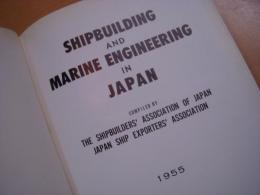 SHIPBUILDING AND MARINE ENGINEERING IN JAPAN 1955
