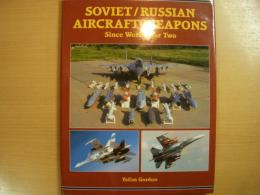 洋書 SOVIET/RUSSIAN AIRCRAFT WEAPONS Since World War Two